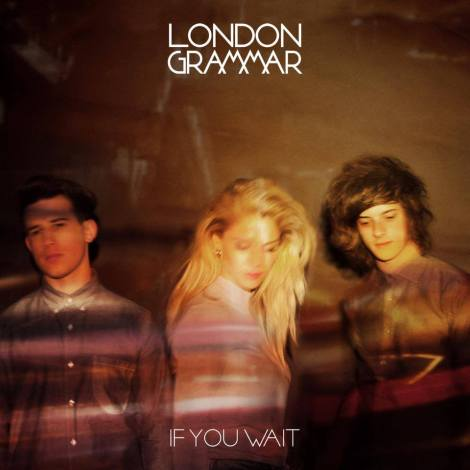 london grammar if you wait